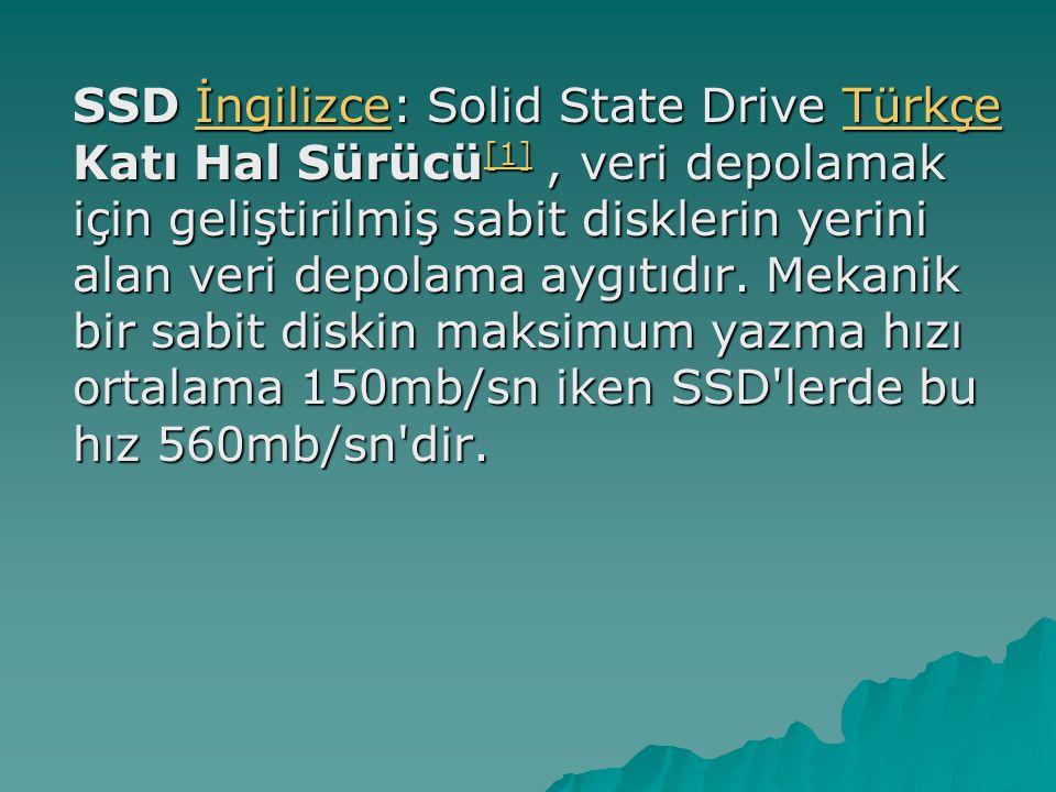 SSD İngilizce: Solid State Drive Türkçe Katı Hal Sürücü[1] , veri depolamak için geliştirilmiş sabit disklerin yerini alan veri depolama aygıtıdır.